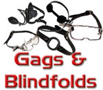 Gags, Mouth Spreaders, Blindfolds, Hoods and more...