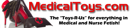 "The ""Toys Are Us"" for everything Medical Fetish and Institutional Bondage"